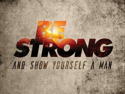Be Strong - Senior Guys