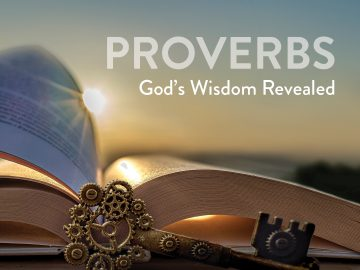 Proverbs: God's Wisdom Revealed